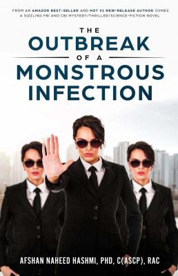 The Outbreak of Monstrous Infection by Afshan Hashmi